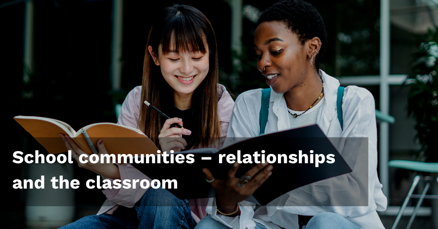 School communities – relationships and the classroom - Persona Life Skills - Persona Education