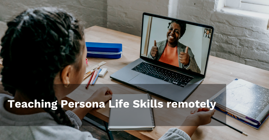 Teaching Persona Life Skills Remotely - Persona Education